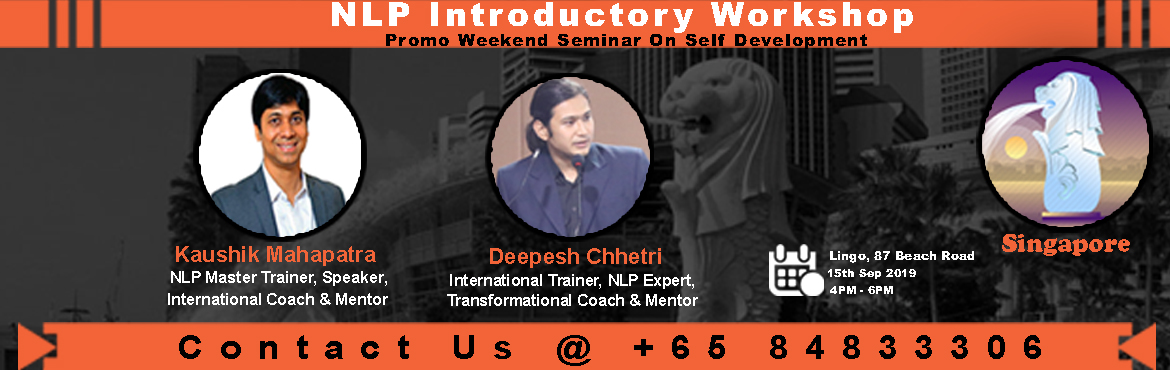 Book Online Tickets for NLP Introductory Workshop, Singapore. Welcome to a 2-hour Preview workshop on NLP (Neuro-Linguistic Programming)-lead by International Coach and NLP experts - Kaushik Mahapatra and Deepesh Chhetri where you get exposed to powerful tools, techniques, verbal and non-verbal communication sk