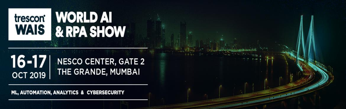 Book Online Tickets for WORLD AI And RPA SHOW - MUMBAI 2019, Mumbai. What is World AI Show? World AI Show is a thought-leadership-driven, business-focused, global series of events taking place in strategic locations across the world. It connects top AI experts, enterprises, government representatives, data scientists,