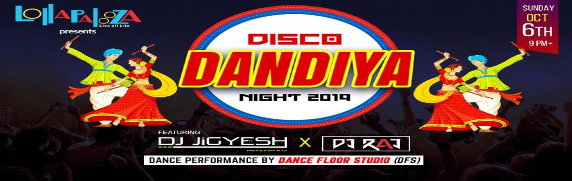 Book Online Tickets for DISCO DANDIYA NIGHT -2019  || Lollapaloo, Pune. . Pune ,Get Ready this Navratri in Traditional style for Best of fusion of your favorite Dandiya/Garba & Bollywood Music till Late . . . 4rdYear in a rowafter three sold out Seasons ! . .  Lollapalooza Presents DISCO DANDIYA NIG