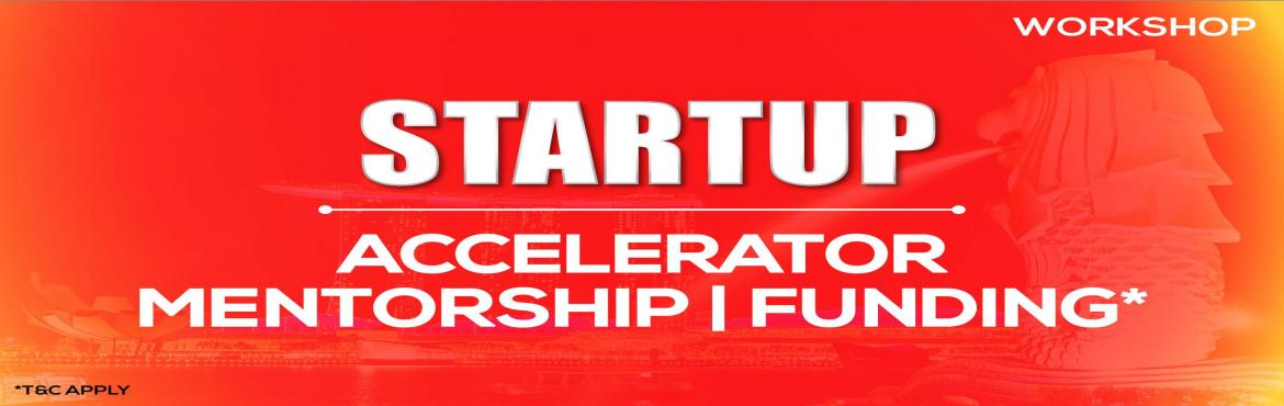 Book Online Tickets for Startup - Accelerator,  Mentorship and F, Singapore. Early Bird: $ 99 (For First 3 Participants Only)      What happens in this event:  1. Building Startup / Business & Entrepreneurship: Learn How to Convert a Problem into a profitable business by applying a simple/easy Solution A