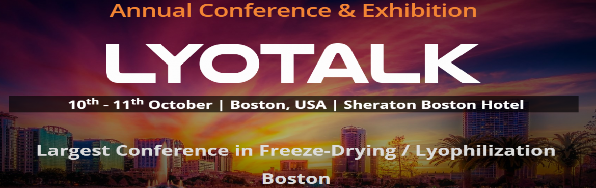 Book Online Tickets for Lyotalk 2019 Annual Conference and Exhib, Boston.  Lyotalk is USA\'s largest annual conference on Lyophilization/Freeze Drying. Lyotalk attracts gathering from of 150+ experts from pharma, biotech and Academia from USA and rest of the world for 2 days of learning of latest technology and networ