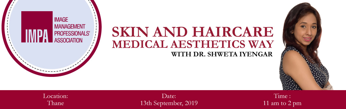Book Online Tickets for Skin and haircare medical aesthetics way, Mumbai. About Dr. Shweta Iyengar - Founder Skinsense.co.inShweta is the founder and thought leader of Skinsense aesthetic clinic, with over 10 years of experience. Skinsense partners with men and women of all ages to ensure they have amazing skin, hair, and