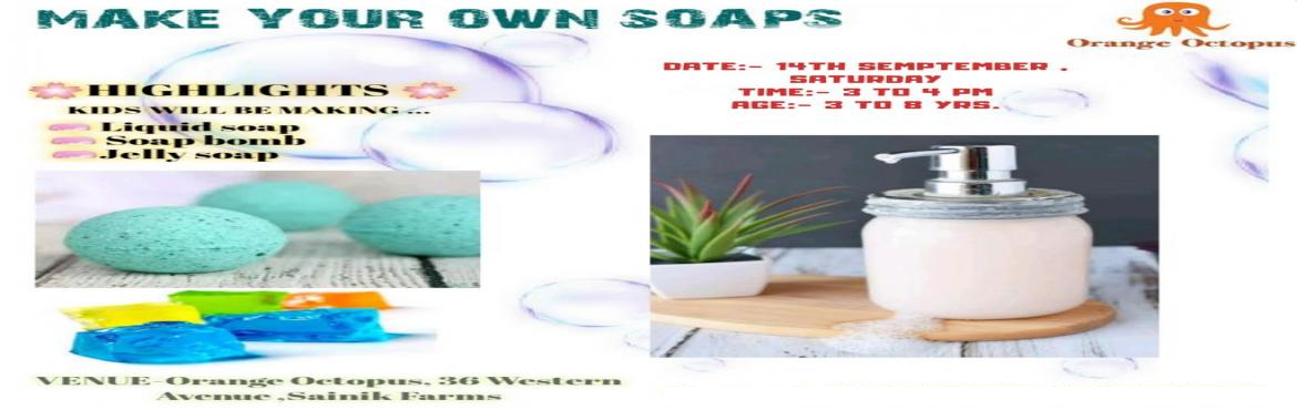 Book Online Tickets for Soap Making Workshop, New Delhi.   Learn to make hygienic & chemical free soaps in Soap making workshop at Orange Octopus. HIGHLIGHTS:- Kids will be making  Liquid Soap Soap Bomb Jelly Soap  Age:- 3 To 8 Yrs Date:- 14 september 2019 , Saturday Time:- 3 To 4 Pm Venue:-