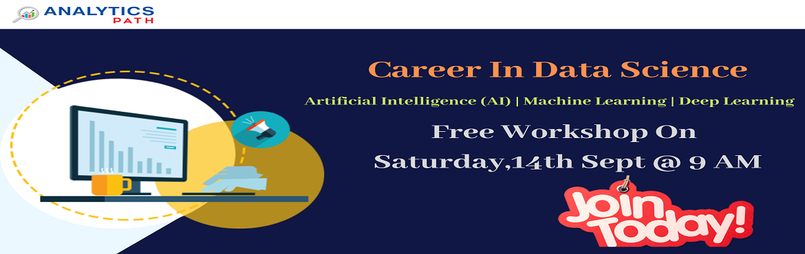 Book Online Tickets for Attend Free Data Science Workshop To Kic, Hyderabad. Attend Free Data Science Workshop To Kick Start Your Analytics Career In 2019-By Analytics Path On 14th September, 9 AM, Hyderabad About The Workshop: Data Science is the perfect destination for all the applicants who want to opt. this program as a c