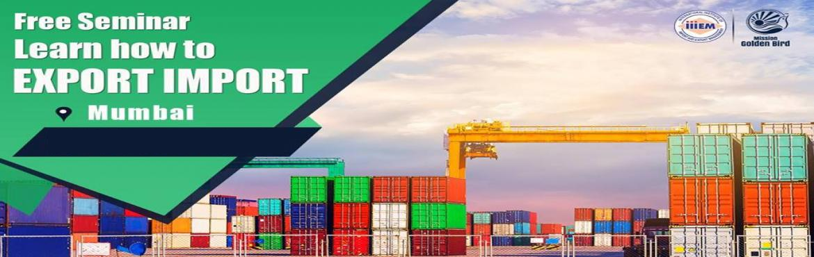 Book Online Tickets for Free Seminar on Export Import at Mumbai, Mumbai. TOPICS TO BE COVERED:- OPPORTUNITIES in Export-Import Sector- MYTHS vs REALITIES about Export- GOVERNMENT BENEFITS ON EXPORTS- HOW TO MAXIMIZE YOUR PROFITS