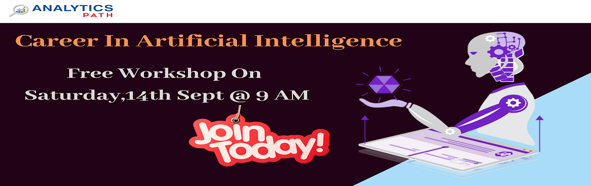 Book Online Tickets for Attend Free Artificial intelligence Work, Hyderabad. Attend Free Artificial intelligence Workshop To BoostYour Analytics Career In 2019-By Analytics Path On 14th September, 9am, Hyderabad About The Workshop: Artificial Intelligence is an emerging platform which performs as a software solution in the tr