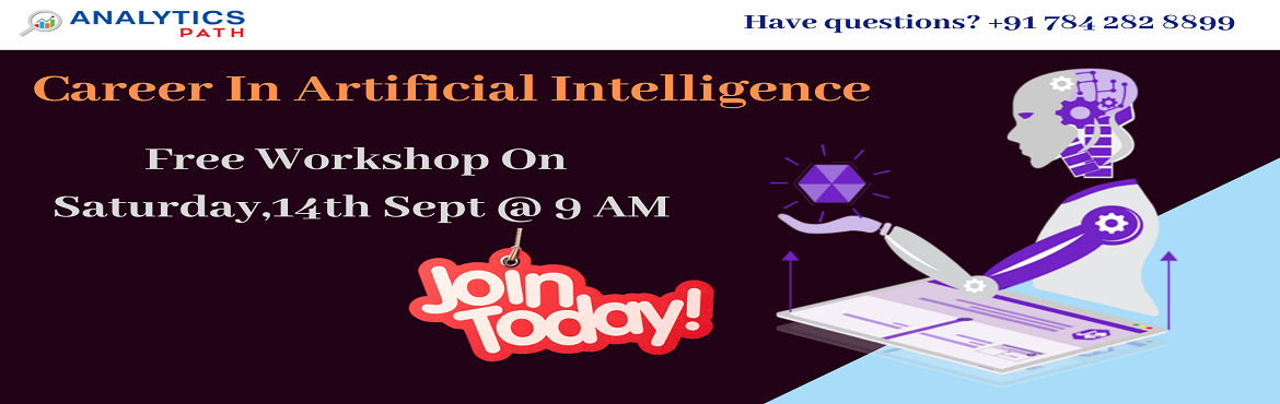 Book Online Tickets for Attend Free Artificial intelligence Work, Hyderabad .  About The Workshop: Artificial Intelligence is one the engaging and growing career in the field of providing computer training to people that need to develop and increase their skills and gain a competitive edge in the leading competition. We