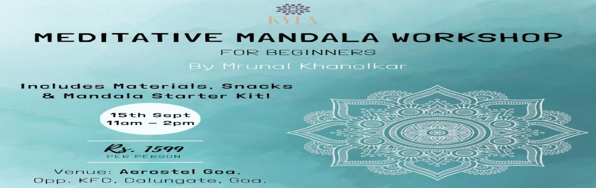 Book Online Tickets for Meditative Mandala Workshop, Calangute. Mandala is the art of creating intricate geometric compositions. The base is a circle, known as the mandala.    Mandalas, which are thought to represent the whole of the universe, contain deep spiritual symbolism in Hinduism and Buddhism. They can be