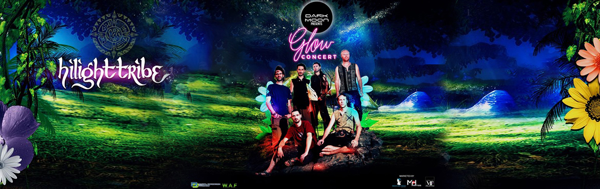 Book Online Tickets for HilightTribe Live - Glow Concert, Bengaluru.  Bangalore here\'s a massive treat for you! For the first time ever we have the HilightTribe complete crew performing live for you.  At the dawn of a new era, Highlight Tribe breaks the boundaries with its 100% explosive Live Natura