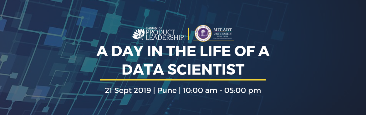 Book Online Tickets for A Day In the Life of a Data Scientist - , Pune. 21st September 2019 | 10:00 am to 05:00 pm | Pune | Rs.600  In this day and age of data, the ability to craft a compelling story using data is a critical skill that every product leader should have for enabling decision making and also influenc