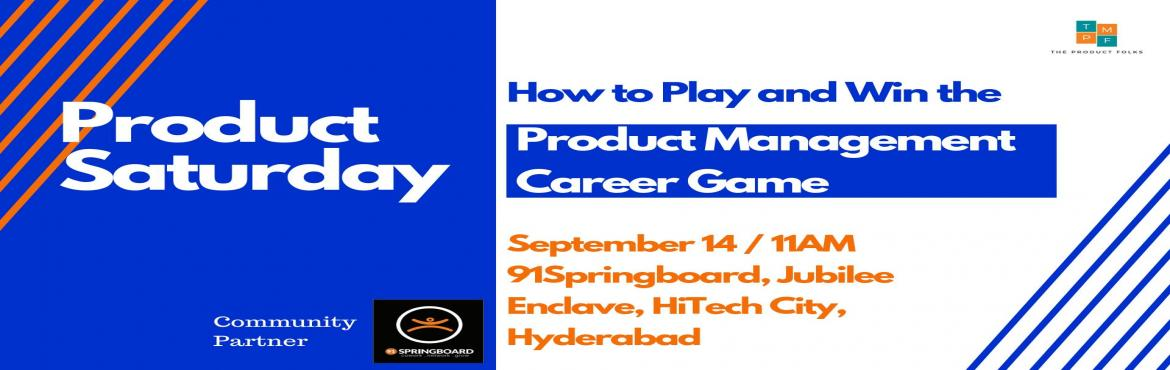 Book Online Tickets for Product Saturday - A product Management , Hyderabad. Product Saturdays is a platform for Product enthusiasts to come together & learn about the science & art that makes a great Product Manager!   After two successful editions featuring speakers from Google, Microsoft and PayPal, we are back wit