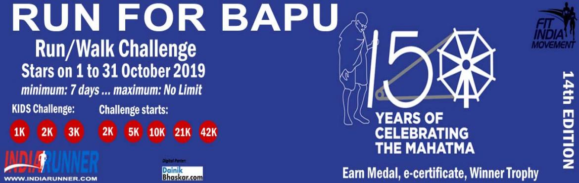 Book Online Tickets for Run for Bapu, India.  Run for Bapu Fulfill Gandhiji\'s vision of Clean/Healthy India, by his 150th birth anniversary in 2019.    PAY only 300 to Get Medal/Certificate/Trophy and FREE T-shirt (Who Purchased Quarter Challenge Ticket) October Running Challenge 201