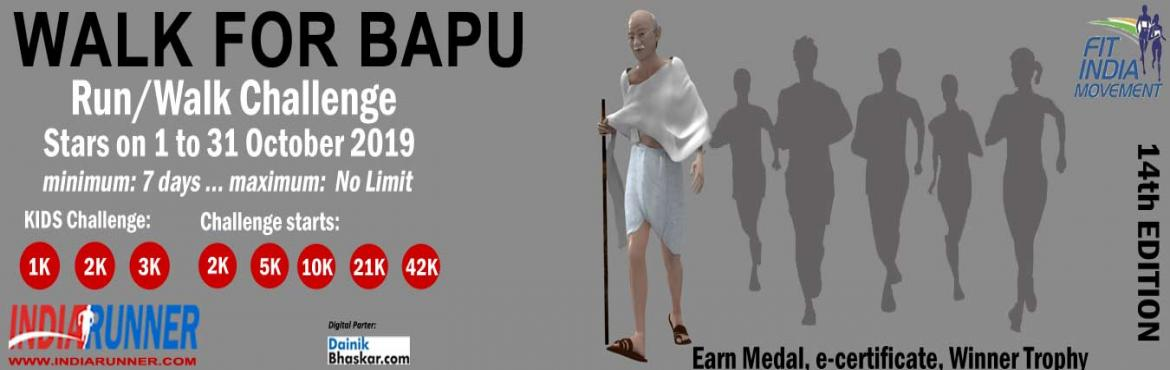 Book Online Tickets for Walk for Bapu, India.  Walk for Bapu Fulfill Gandhiji\'s vision of Clean/Healthy India, by his 150th birth anniversary in 2019.    PAY only 300 to Get Medal/Certificate/Trophy and FREE T-shirt (Who Purchased Quarter Challenge Ticket) October Running Challenge 20