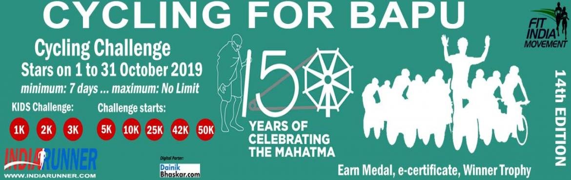 Book Online Tickets for Cycling for Bapu, India. Cyclingfor Bapu Fulfill Gandhiji\'s vision of Clean/Healthy India, by his 150th birth anniversary in 2019.   PAY only 300 to Get Medal/Certificate/Trophy and FREE T-shirt (Who Purchased Quarter Challenge Ticket) October Running Chal