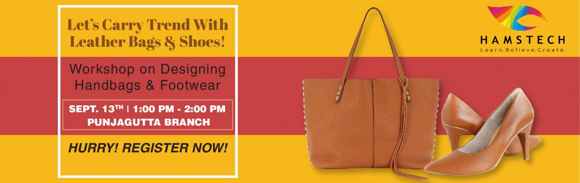 Book Online Tickets for Carry Trend with Leather Bags and Footwe, Hyderabad. Now learn to carry trend with leather bags and footwear through Hamstech's exciting workshop. Here, you will get a chance to learn all about the art of making different types of fashionable bags and shoes and don them in style. So why wait? Com