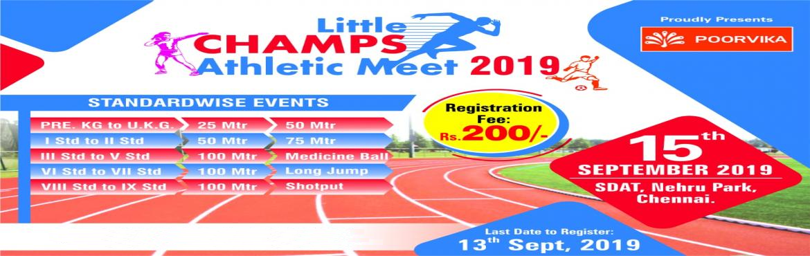 Book Online Tickets for Little Champ Athletic Meet 2019, Chennai. Little Champ Athletic Meet 2019 Date: 15th September 2019 Venue: Sports Development Authority of Tamil Nadu, Chennai.  Every participant will get Beautiful Printed Medal, Bib Number, Certificate & Trophy for Top 3 Winners.