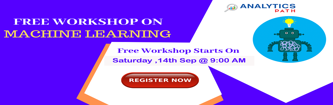 Book Online Tickets for Attend Free Machine Learning Interactive, Hyderabad. Attend Free Machine Learning Interactive Session To Kick Start Your Analytics Career In 2019-By Analytics Path On 14th September, 9am, Hyderabad About The Interactive Session : Machine learning is platforms which automatically acquires and improve fr