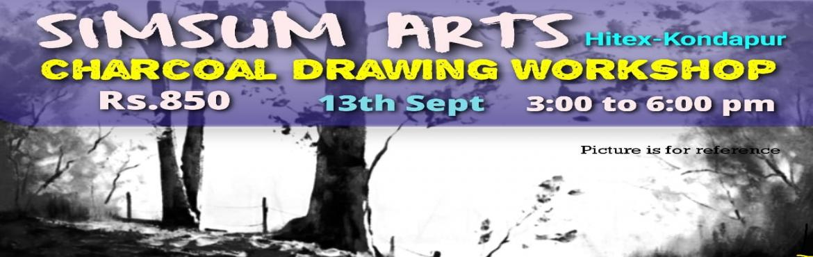 Book Online Tickets for Charcoal Drawing Workshop, Hyderabad. Hurry, Register Online and save Rs.300/-. Spot Registration will attract Rs.300/- additional fee.SimSum Arts Gallery and Studio is conducting Charcoal Drawing Workshop.  Register and join us to learn the different techniques to use charcoal as a