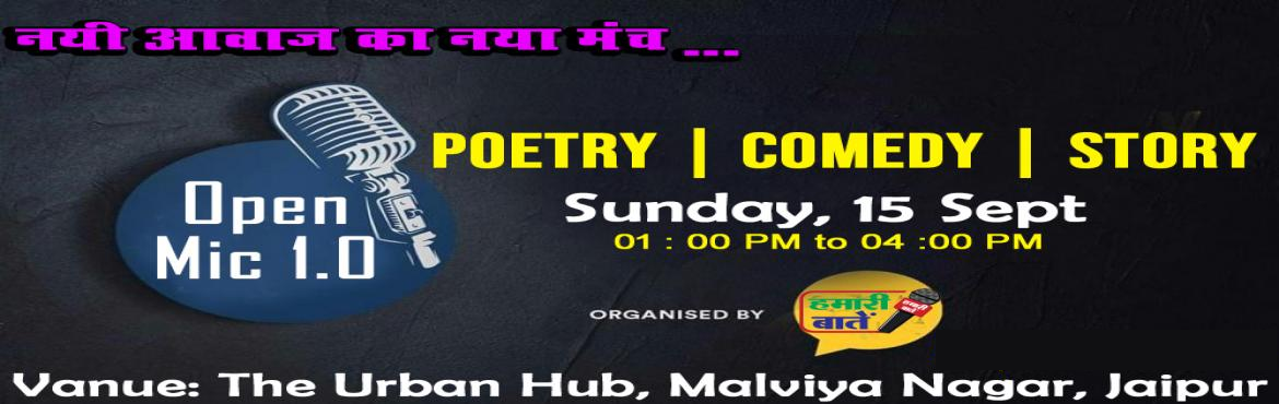 Book Online Tickets for Open Mic Poetry | Stand Up | Story, Jaipur. You can participate here as an Poet, Stand Up Comedian or a Story Teller.