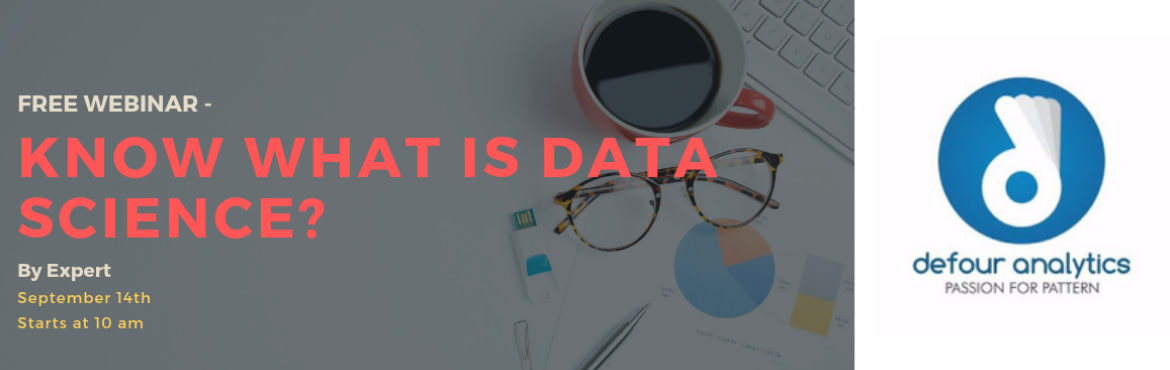 Book Online Tickets for Free Webinar - Know What is Data Science, Pune. Program Highlights: Introduction of Data Science What is data science and why is it important? Why do we use Data Science? Benefits of Data Science Importance and Applications of Data Science  Benefits through the program: What is data science