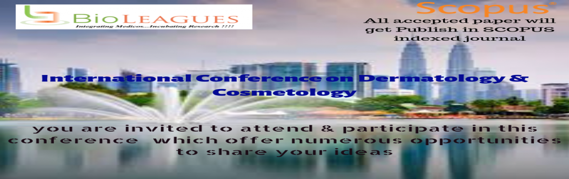 Book Online Tickets for International Conference on Dermatology , Wilayah Pe. BioLEAGUES Worldwide conducts global conferences on various medical topics to bring innovation. BioLEAGUES welcomes all participants from all over the world to attend the International Conference on Dermatology & Cosmetology (ICDC – 2019).