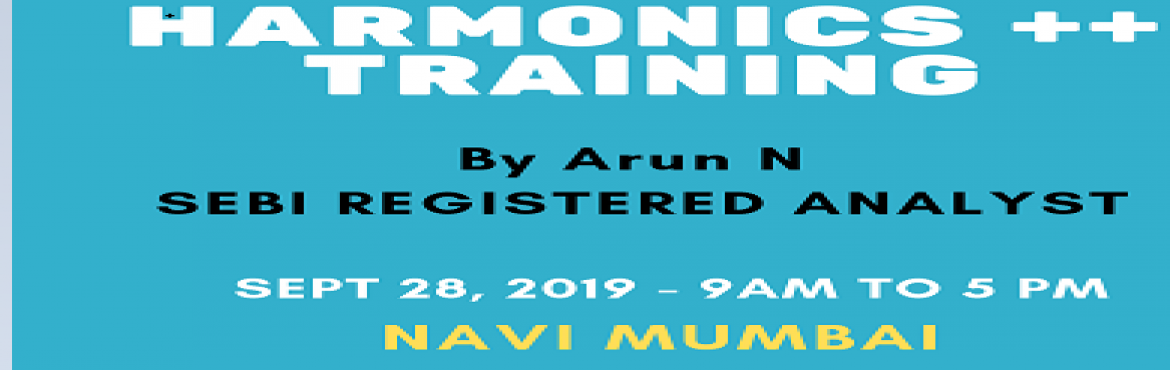 Book Online Tickets for Trading Seminar on Harmonics  by SEBI RE, Navi Mumba. Salient points of our Offline Seminars (Classes will be in English) conducted by SEBI REGISTERED ANALSYST ! 1) One full Day session starting with Soft Skills Development , Technical Analysis and ends with Handson session and you will leave content be
