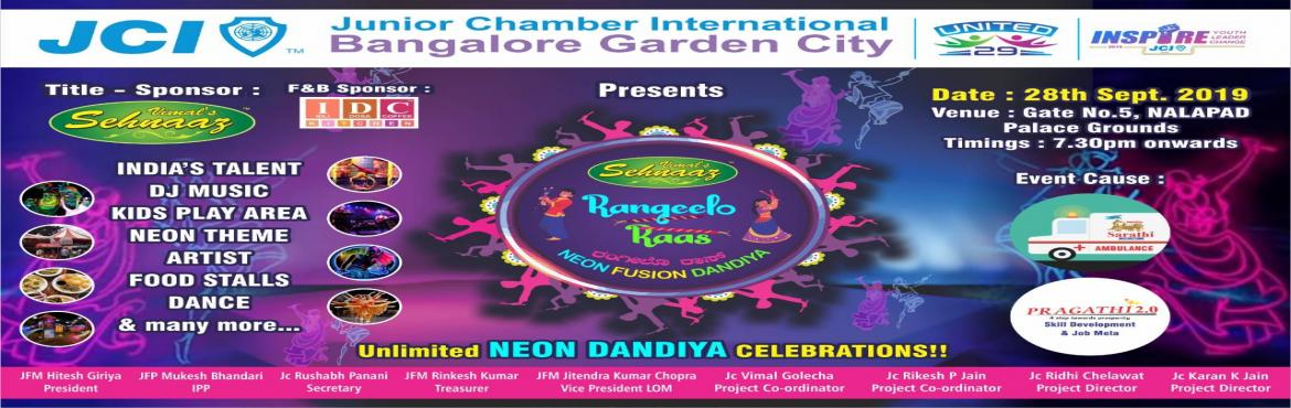 Book Online Tickets for JCI BGC Vimal Sehnaaz Rangeelo Raas Neon, Bengaluru. Lucky Draw for the participants Prices like Television, electronic gadgets, Hummel products, etc… to be won  Neon fusion है theme हमारा bright, रहेगा Masti and music on full night , घाघरा and केड�