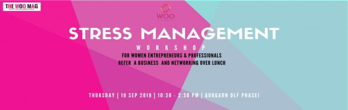 Book Online Tickets for Stress Management for women entrepreneur, Gurugram.  Welcome to yet another powerful event by WOO – WomenOnOwn. On popular demand we have put together a Deep Learning Stress Management Workshop for women entrepreneurs and professional. Women go through a lot trying to balance work and life