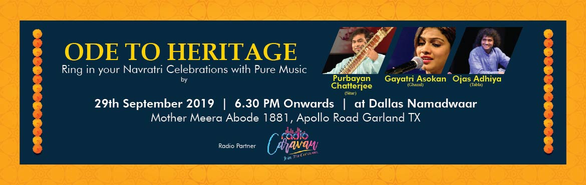 Book Online Tickets for Ode To Heritage - Ring in your Navaratri, Garland. India\'s finest artistes in Dallas: Ace Sitarist Purbayan Chatterjee, versatile singer Gayatri Asokan and finest tabalist Ojas Adhiya Purbayan Chatterjee- A recipient of President of India Award for being the best instrumentalist at the tender age of