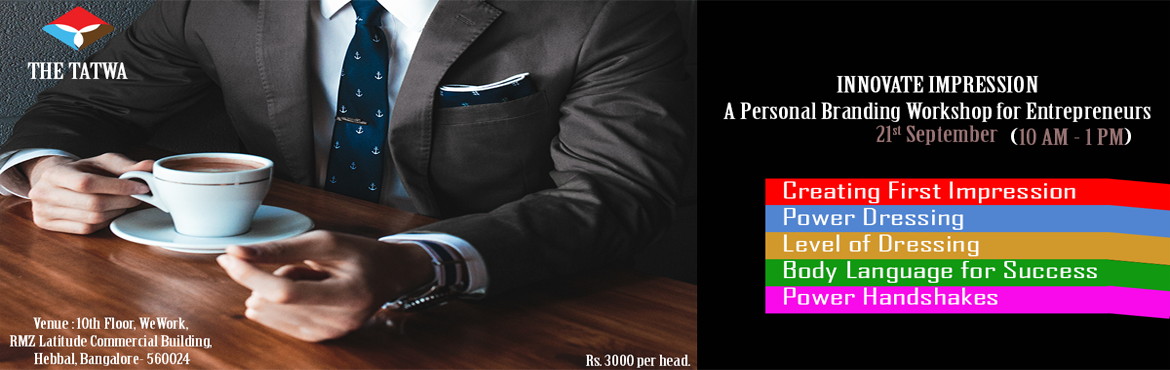 Book Online Tickets for Innovate Impression - A Personal Brandin, Bengaluru. Innovate Impression - A Personal Branding Workshop for Entrepreneurs organized by Ramya Sidharth at 10th Floor, WeWork, RMZ Latitude Commercial Building, Hebbal, Bangalore- 560024.