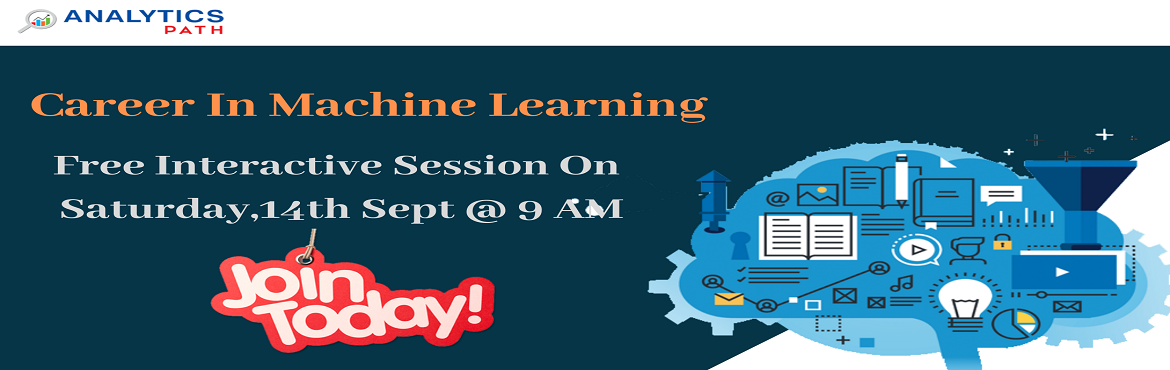 Book Online Tickets for Enroll Now For Free Machine Learning Int, Hyderabad. Enroll Now For Free Machine Learning Interactive Session By Expert Trainers From Industry By Analytics Path 14th September, 9AM, Hyderabad About Analytics Path Machine Learning Training: Analytics Path provides a great learning opportunity for the Ma
