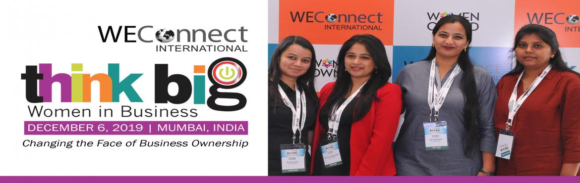 Book Online Tickets for ThinkBig 2019 , Mumbai. ThinkBig is WEConnect International\'s signature annual event in India. It brings together some of the largest corporations in the world and female business owners from across the region, creating opportunities for greater market access for women-own