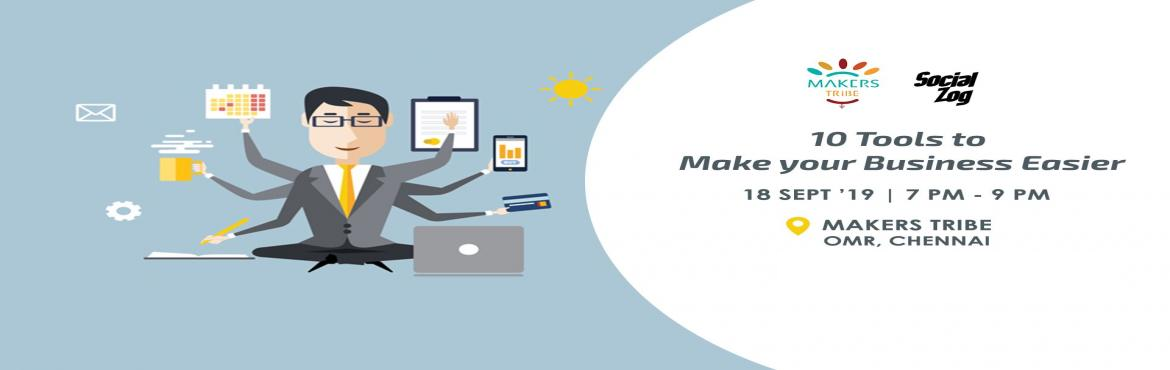 Book Online Tickets for 10 Tools to Make your Business Easier, Chennai.  Hello!Makers Tribe and Socialzog are back with another interesting session.Facing trouble in managing your time with various activities in your business? Come and find out 10 tools that can give you insights and increase productivity in your bu