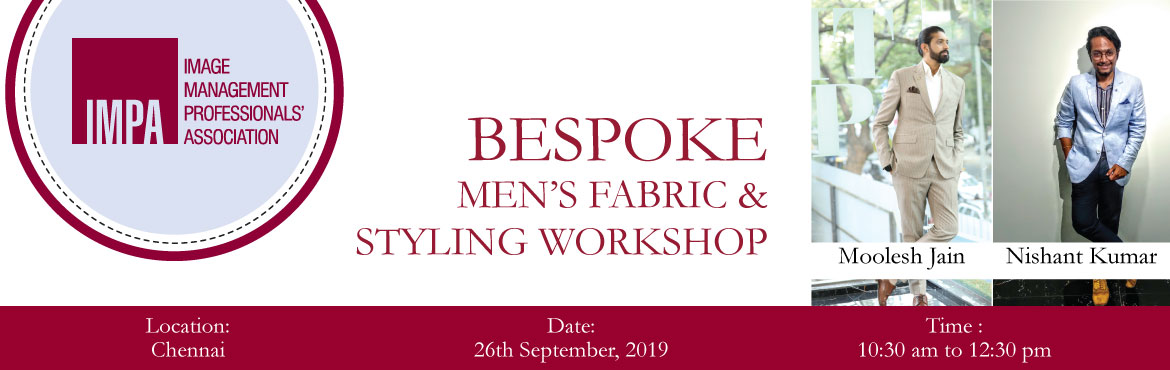 Book Online Tickets for Bespoke Mens Fabric and Styling Workshop, Chennai. About the Experts   Moolesh Jain, co-founded 108Bespoke along with Bharath Jain in August 2013. Since then they have served 3000 happy clients. A B.Com graduate from SBMJC (Jain college), he was always interested in joining the 60 year old famil