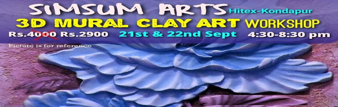 Book Online Tickets for 3D Mural Clay Art Workshop, Hyderabad. Hurry, Register Online and save Rs.300/-. Spot Registration will attract Rs.300/- additional fee.SimSum Arts Gallery and Studio is conducting 3D Mural Clay Art Workshop. Register and join us to learn the different techniques of 3D Mural Clay Ar