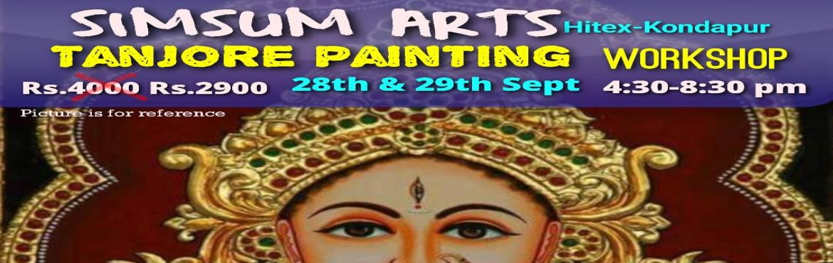 Book Online Tickets for Tanjore Painting Workshop, Hyderabad. Hurry, Register Online and save Rs.300/-. Spot Registration will attract Rs.300/- additional fee.SimSum Arts Gallery and Studio is conducting Tanjore Painting Workshop. Register and join us to learn the different techniques of Tanjore Painting