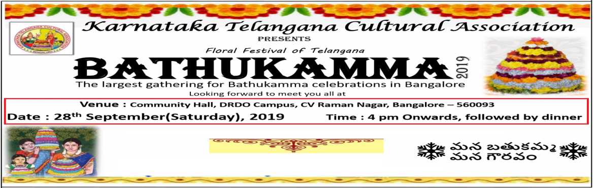 Book Online Tickets for Bangalore Bathukamma 2019 / Bengaluru Ba, Bengaluru.   Bangalore Bathukamma 2019    Bathukamma is a floral festival celebrated by Telangana and some regions of Andhra Pradesh State. KTCA is organising this event in Bangalore since last 5 years. This is KTCA\'s flagship event.