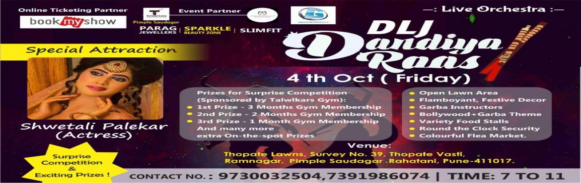 Book Online Tickets for DLJ GARBA DANDIYA NIGHT (4th oct ) pimpl, Pune. This is DLJ Garba Dandiya Nights with marathi Actress Shwetali Palekar and all garba Artist from pcmc. one of the high impact event with Dj & lights