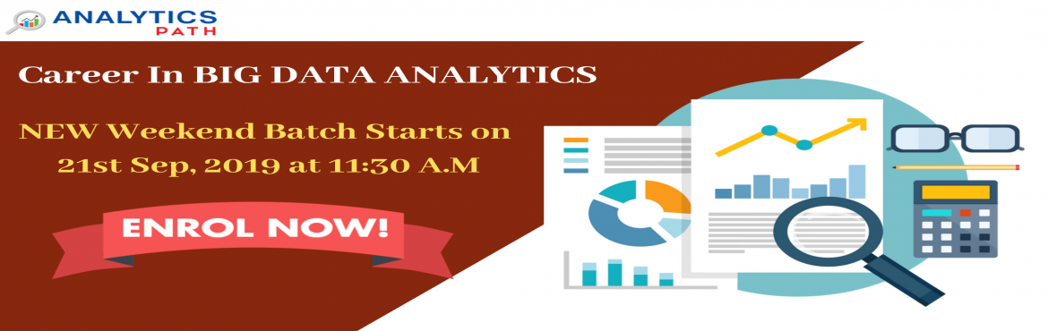 Book Online Tickets for Enroll For Big Data Analytics Training N, Hyderabad. Enroll For Big Data Analytics Training New Weekend Batch By Analytics Path & Secure Your Analytics Career Commencing From 21st Sept, 11:30 AM ,Hyd Course Overview  Data Scientist are the Professionals who can analyze and explain complex digital d