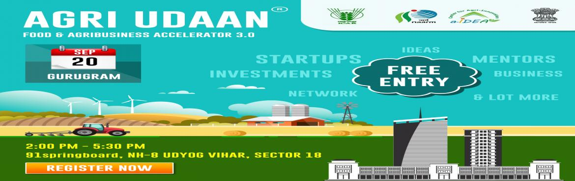 Book Online Tickets for Agri Udaan 3.0 Roadshow_Gurugram, Gurugram. Agri Udaan 3.0 is organizing its 5th roadshow in the National Capital Region of India, Gurugram on Friday, 20th September 2019 at 91springboard, We request all the startups, technocrats, mentors, corporates, investors, incubators and ecosystem s