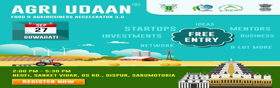 Book Online Tickets for Agri Udaan 3.0 Roadshow_Guwahati, Guwahati. Agri Udaan 3.0 is organizing its 7th roadshow in the gateway to Northeast India, Guwahati on Friday, 27th September 2019 at North Eastern Development Finance Corporation Ltd (NEDFi), We request all the startups, technocrats, mentors, corporates, inve
