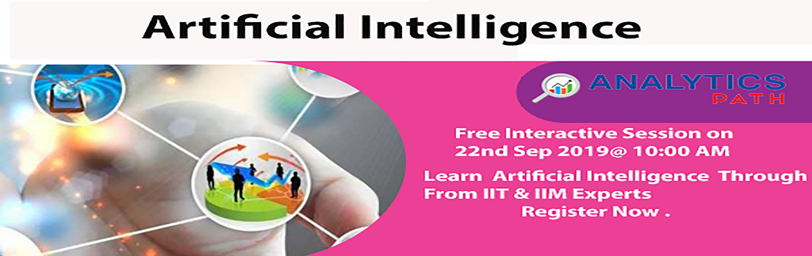 Book Online Tickets for Attend Free Artificial intelligence Work, Hyderabad. Attend Free Artificial intelligence Workshop To Kick Start Your Analytics Career In 2019-By Analytics Path On 22nd September, 10am, Hyderabad. About The Workshop: Artificial intelligence is varying the way that almost every major industry functions.
