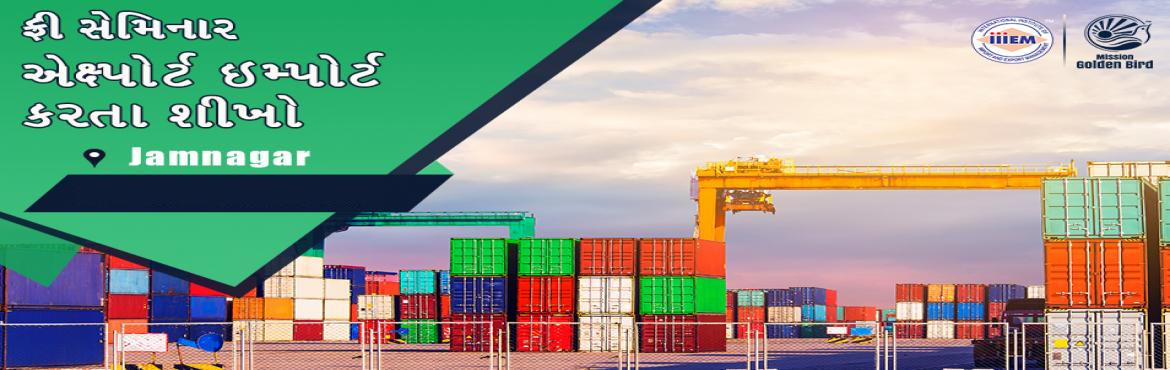 Book Online Tickets for Free Seminar on Learn How to Export Impo, Jamnagar. TOPICS TO BE COVERED:- OPPORTUNITIES in Export-Import Sector- MYTHS vs REALITIES about Export- GOVERNMENT BENEFITS ON EXPORTS- HOW TO MAXIMIZE YOUR PROFITSAddress:- Hotel Vishal International, Airport Road, Near Mehul Cinemax, Jamnagar