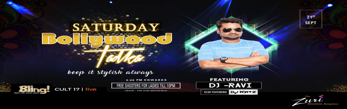Book Online Tickets for Bling Bollywood Tadka Ft Dj Ravi, Bengaluru. Saturday Bling Bollywood Tadka @ Bling with Dj Ravi & Dj Katz. Get ready to dance to the tunes of some all-time classic numbers on Saturday 8pm onwards with the most amazing DJ! We got an amazing night ahead; its Goanna be proper Desi tunes all n