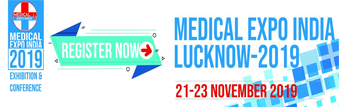 Book Online Tickets for Medical Expo Lucknow 2019, Lucknow. About Medical Expo Lucknow This year, the 7th Medical Expo Lucknow will take place on 21st to 23rdNovember 2019 in Scientific Convention Center, King George Medical College Lucknow, as one of the Medical Equipment, Diagnostic Equipment and Lab