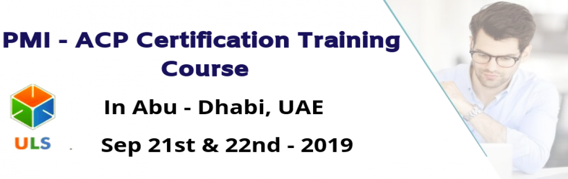 Book Online Tickets for PMI-ACP Certification Training Course in, Abu Dhabi. Ulearn System\'s OfferPMI-ACP Certification Training in Abu-Dhabi, United Arab Emirates, BestAgile Certified Practitioner Training Institute in Abu-Dhabi, United Arab Emirates Enroll for Classroom/ online PMI ACP Certifi