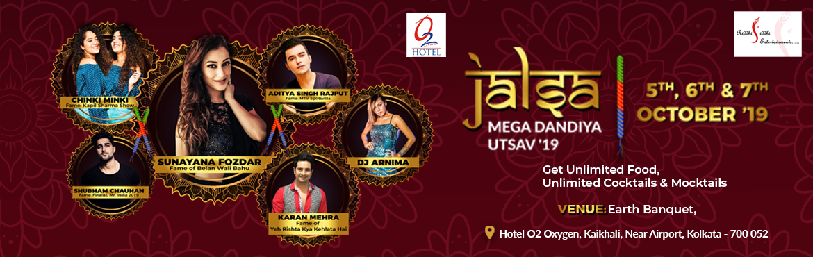 Book Online Tickets for JALSA 2019, Kolkata. JALSA 2019 Hotel O2 is going arrange the best ever & Mega Dandiya Utsav this year at Earth Banquet, nestled in the basement of Hotel O2 Oxygen.  Dandiya - Food - Drinks - Celebrities & Grand Fun, get all these together during the Durga Puja d