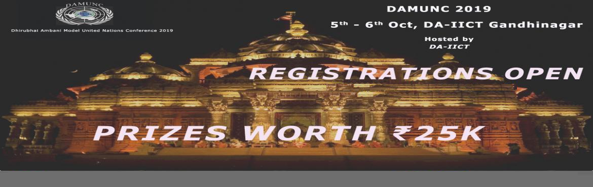 Book Online Tickets for DAMUNC 2019, Gandhinaga.  Hello Delegates, It gives us immense pleasure to invite you to the First Edition of DAIICT Model United Nations, 2019 scheduled to take place on 4th to 6th of October at Dhirubhai Ambani Institute of Information and Communication Technology, Ga
