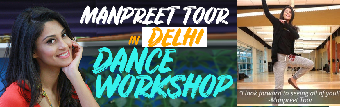 Book Online Tickets for DELHI DANCE WORKSHOP with Manpreet Toor, New Delhi. Manpreet Toor is having her first DANCE WORKSHOP in Delhi! Get ready to dance and learn from this Youtube Star!