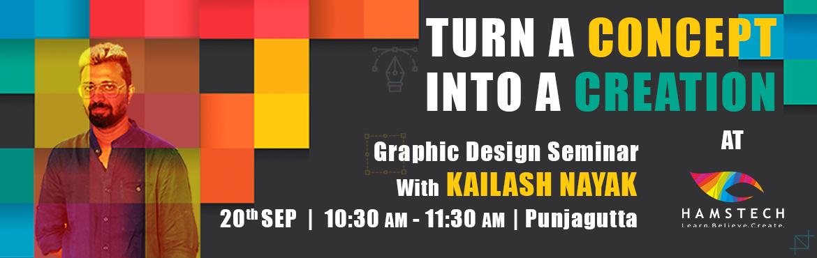 "Book Online Tickets for Enter the World of Graphics with Kailash, Hyderabad. Let's talk about colours, concepts and contrasts with the ""Guru of Graphics"", Kailash Nayak. Through this insightful session, you will:  Learn to turn your unique visual concepts into creative art. Learn from the creator of award-wi"